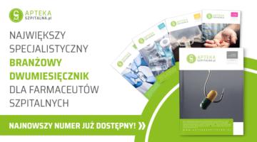 Nowy numer dwumiesięcznika AptekaSzpitalna.pl już dostępny!