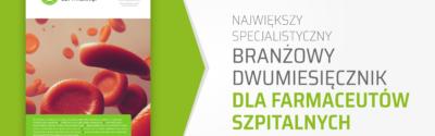 Najnowszy numer czasopisma branżowego dla farmaceutów szpitalnych – AptekaSzpitalna.pl cz. I