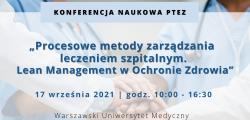 Celem Konferencji jest prezentacja wyników Projektu Lean Management w Ochronie Zdrowia oraz upowszechnianie procesowych metod zarządzania w opiece szpitalnej (fot. LeonOZ).
